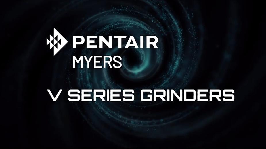 Pentair Myers V series Grinder